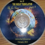 Vol. 27 -  The Great Tribulation - Part 2