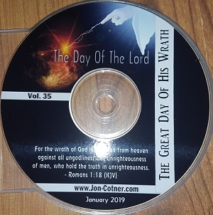 Vol. 35 - The Day of The Lord - The Great Day of His Wrath